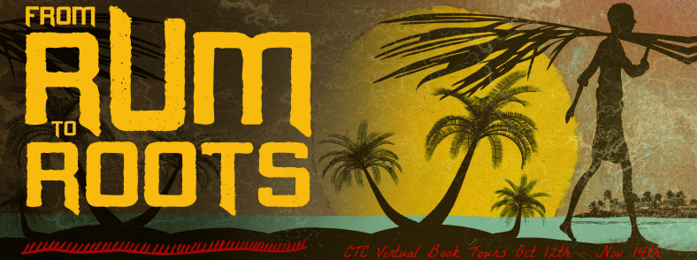Blog Tour + Giveaway: From Rum to Roots