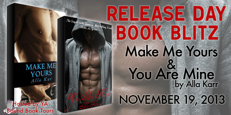 Release Day Book Blitz :  Make Me Yours & You Are Mine