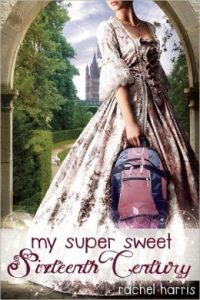 Book Review – My Super Sweet Sixteenth Century