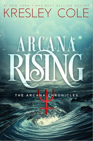 Arcana Rising by Kresley Cole